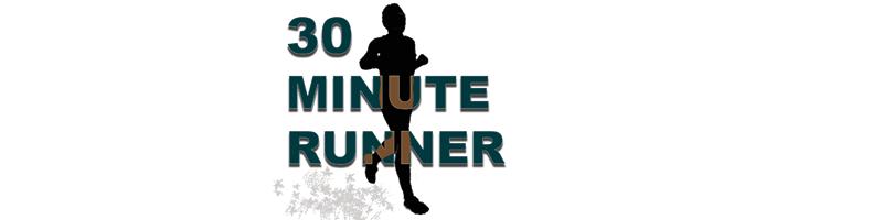 30 Minute Runner